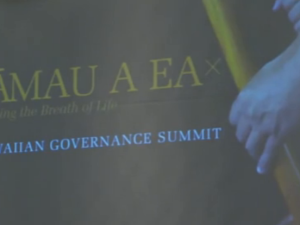 Hawaiian Leaders Work Together Toward Self-Governance
