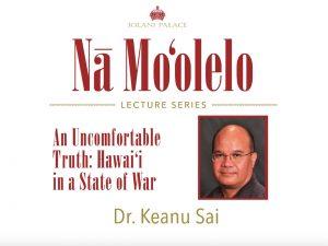Nā Moʻolelo Lecture Series – Dr. Keanu Sai