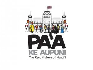 Paʻa Ke Aupuni: The Reel History of Hawaiʻi