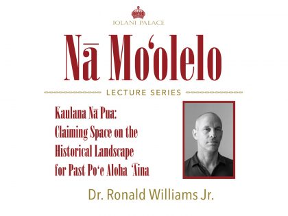 Nā Moʻolelo Lecture Series – Dr. Ronald Williams Jr.