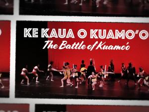 Ke Kaua o Kuamoʻo – The Battle of Kuamoʻo