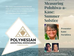 Polynesian Ancestral Knowledge | Episode 2 – Measuring Polohiwa-a-Kāne: Summer Solstice