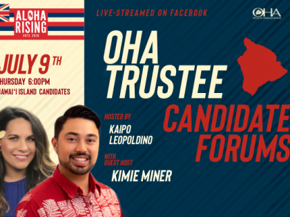 OHA Trustee Candidate Forums – Hawaiʻi Island
