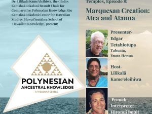 Polynesian Ancestral Knowledge | Episode 8 – Marquesan Creation: Ātea and Atanua