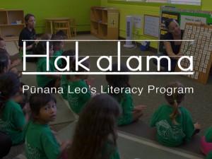 Hakalama: Pūnana Leo's Literacy Program