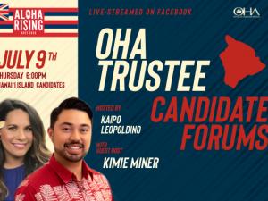 OHA Trustee Candidate Forums – Hawaiʻi Island